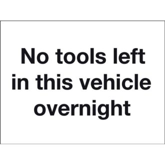 No Tools Left In This Vehicle Overnight – Self-Adhesive Vinyl – 150mm x 200mm